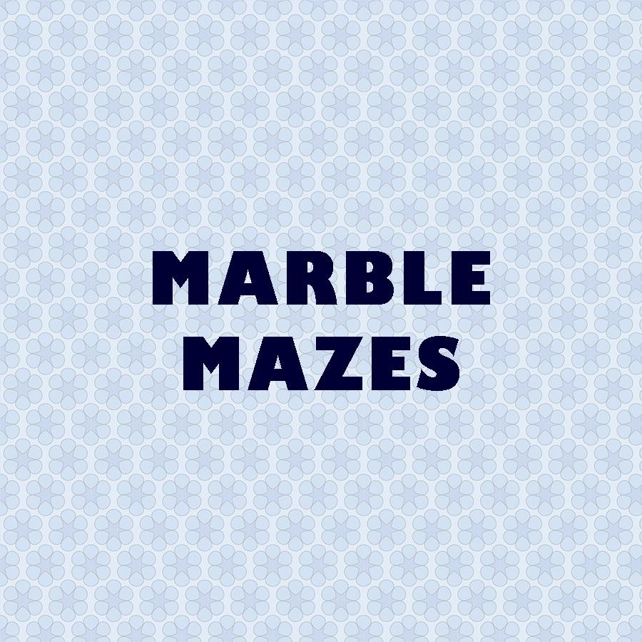 Marble Mazes