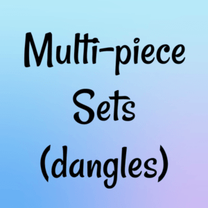 Multi piece sets (dangles)