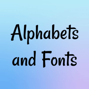 Alphabets and Fonts